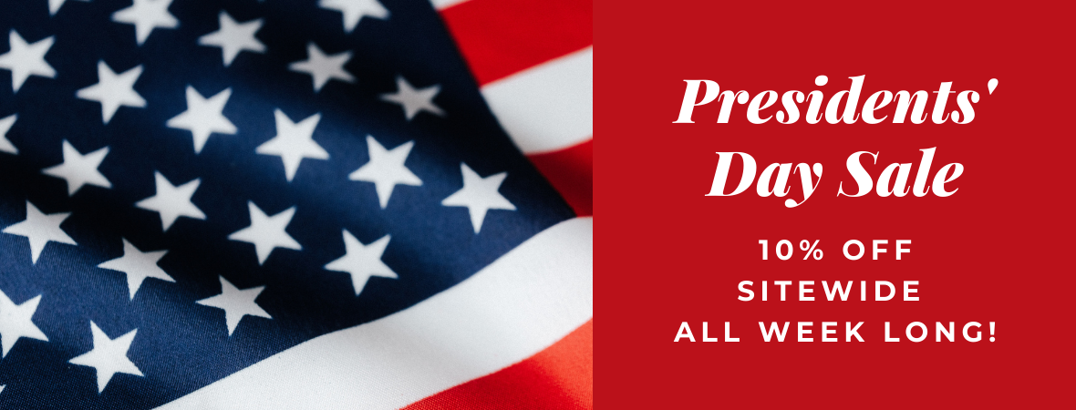 Presidents' Day Sale - 10% off Sitewide - All week long!